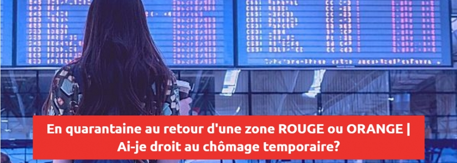 En quarantaine au retour d'une zone ROUGE ou ORANGE