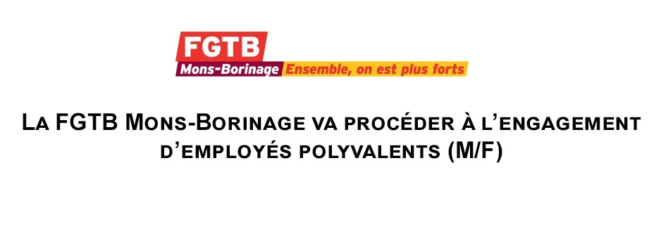 La FGTB Mons-Borinage engage ...